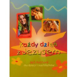 Każdy dzień z Jezusem. 365 historii dla dzieci i nastolatków