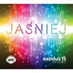 Jaśniej, Exodus 15 Jak dzieci
