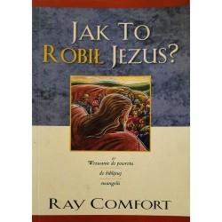 Jak to robił Jezus? Wezwanie do powrotu do biblijnej ewangelii