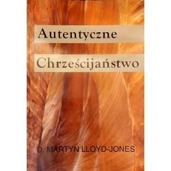 Autentyczne chrześcijaństwo. Część 1