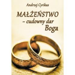 Małżeństwo - cudowny dar Boga